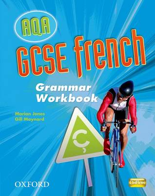GCSE French for AQA: Grammar Workbook by Marian Jones, Gill Maynard