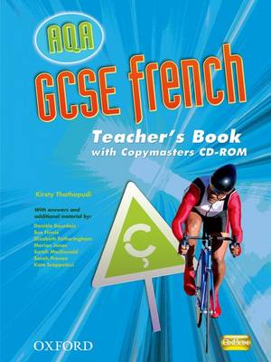 AQA GCSE French Teacher's Book and Copymasters CD-ROM by Kirsty Thathapudi