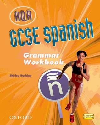 GCSE Spanish for AQA Grammar Workbook Grammar Workbook by Shirley Buckley