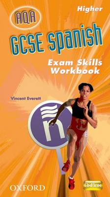 GCSE Spanish for AQA Exam Skills Workbook Higher Exam Skills Workbook Higher by Isabel Alonso De Sudea