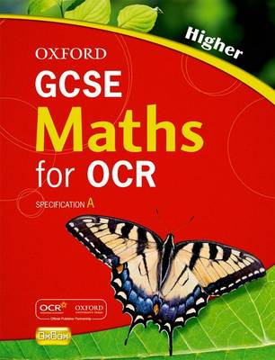 Oxford GCSE Maths for OCR: Higher Student Book by Jayne Kranat, Mike Heylings, Clare Plass, Marguerite Appleton