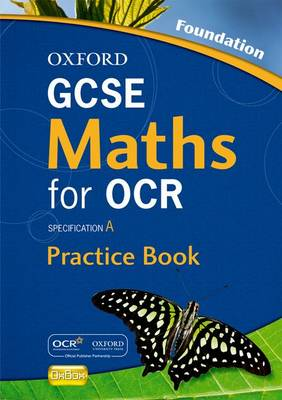 Oxford GCSE Maths for OCR Foundation Practice Book and CD-ROM Specification A by David Rayner