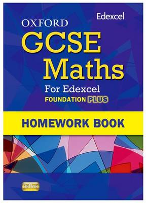 Oxford GCSE Maths for Edexcel: Homework Book Foundation Plus (C-E) by Claire Turpin