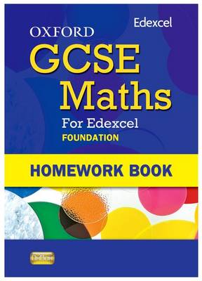 Oxford GCSE Maths for Edexcel: Homework Book Foundation (E-G) by Claire Turpin