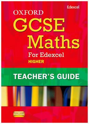 Oxford GCSE Maths for Edexcel: Teacher's Guide Higher (B-D) by Christopher Green