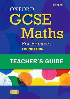 Oxford GCSE Maths for Edexcel: Teacher's Guide Foundation (E-G) by Claire Perry