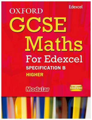 Oxford GCSE Maths for Edexcel: Specification B Student Book Higher (B-D) by Marguerite Appleton, Dave Capewell, Derek Huby, Jayne Kranat