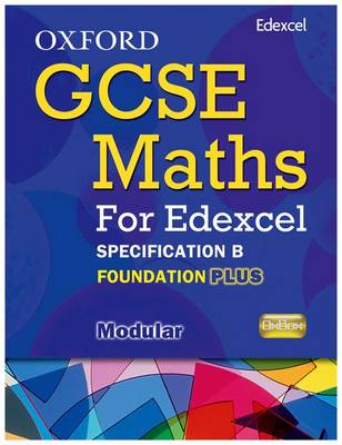 Oxford GCSE Maths for Edexcel: Specification B Student Book Foundation Plus (C-E) by Appleton et al