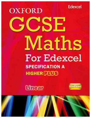 Oxford GCSE Maths for Edexcel: Specification A Student Book Higher Plus (A*-B) by Appleton et al