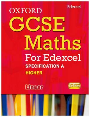 Oxford GCSE Maths for Edexcel: Specification A Student Book Higher (B-D) by Appleton et al