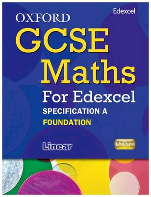 Oxford GCSE Maths for Edexcel: Specification A Student Book Foundation (E-G) by Appleton et al