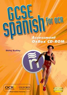 GCSE Spanish for OCR Assessment Oxbox CD-ROM by Shirley Buckley