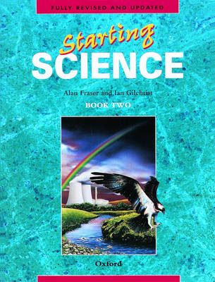 Starting Science: Student Book 2 by Alan Fraser, Ian Gilchrist