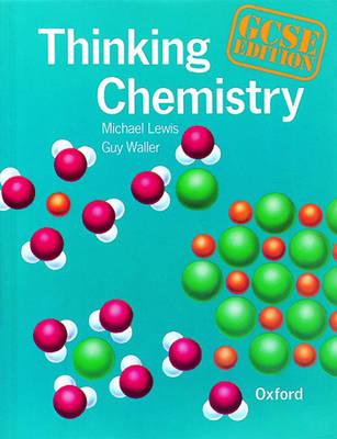 Thinking Chemistry GCSE Edition by Michael Lewis, Guy Waller