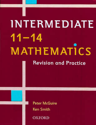11-14 Mathematics Intermediate Level Revision and Practice by Ken Smith, Peter McGuire