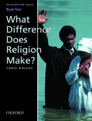 Religion for Today What Difference Does Religion Make? by Chris Wright