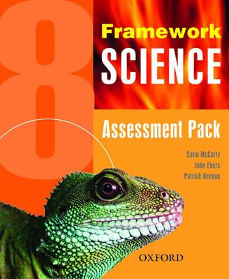 Framework Science: Year 8: Assessment Pack by Colin McCarty, John Ekers, Patrick Keenan