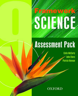 Framework Science: Year 9: Assessment Pack by Colin McCarty, John Eckers, Patrick Keenan