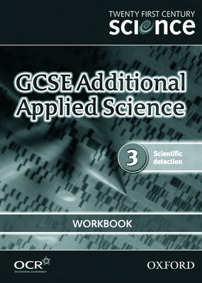 Twenty First Century Science: GCSE Additional Applied Science Module 3 Workbook by The University of York Science Education Group, Nuffield Curriculum Centre