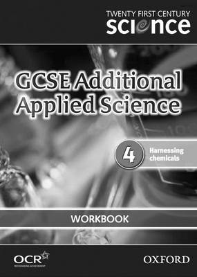 Twenty First Century Science: GCSE Additional Applied Science Module 4 Workbook by The University of York Science Education Group, Nuffield Curriculum Centre