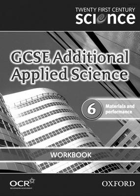 Twenty First Century Science: GCSE Additional Applied Science Module 6 Workbook by The University of York Science Education Group, Nuffield Curriculum Centre