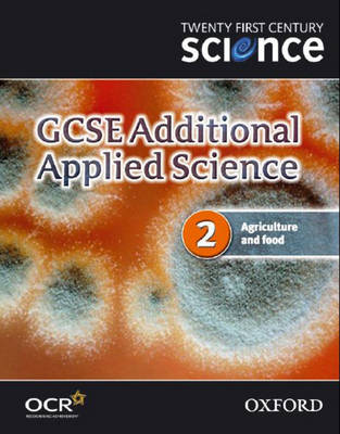 Twenty First Century Science: GCSE Additional Applied Science Module 2 Teacher and Technician Guide by The University of York Science Education Group, Nuffield Curriculum Centre