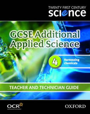 Twenty First Century Science: GCSE Additional Applied Science Module 4 Teacher and Technician Guide by The University of York Science Education Group, Nuffield Curriculum Centre