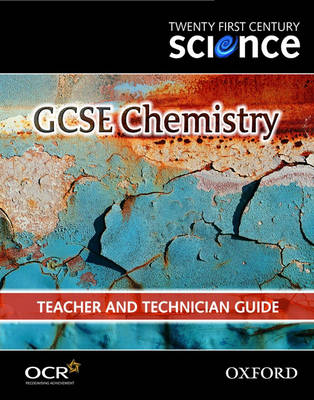 Twenty First Century Science: GCSE Chemistry Teacher and Technician Guide by The University of York Science Education Group, Nuffield Curriculum Centre