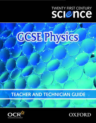 Twenty First Century Science: GCSE Physics Teacher and Technician Guide by The University of York Science Education Group, Nuffield Curriculum Centre