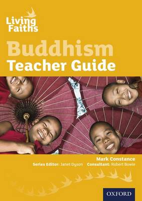 Living Faiths Buddhism Teacher Guide by Mark Constance