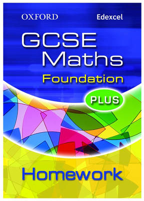 Oxford GCSE Maths for Edexcel: Foundation Plus Homework Book by Claire Turpin