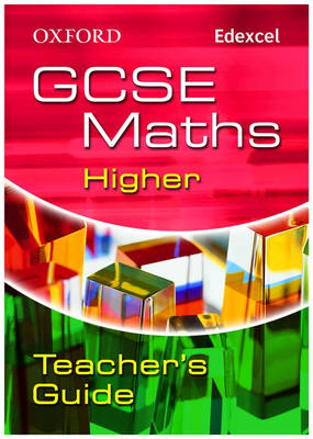 Oxford GCSE Maths for Edexcel: Higher Teacher's Guide by Chris Green