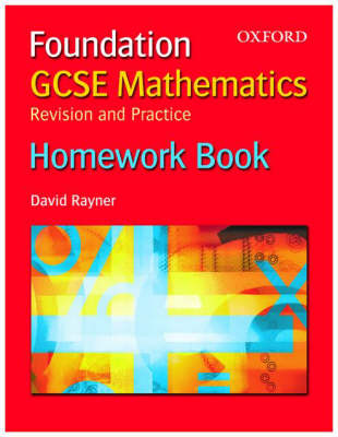 GCSE Mathematics: Revision and Practice: Foundation: Homework Book, Pack of 10 by David Rayner