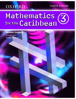 Oxford Mathematics for the Caribbean 3 by Nicholas Goldberg, Constance Eileen King, Claude Lutchman
