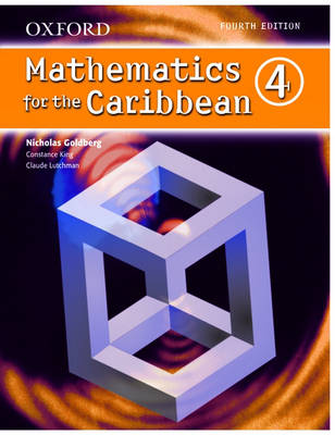 Oxford Mathematics for the Caribbean 4 by Nicholas Goldberg, Constance Eileen King, Claude Lutchman