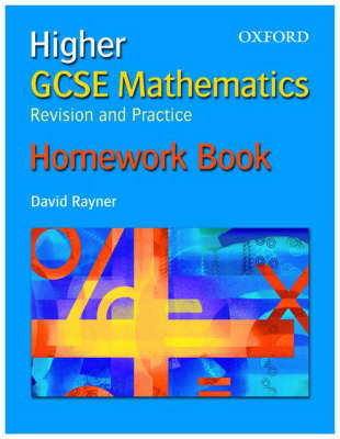 GCSE Mathematics: Revision and Practice: Higher: Homework Book by David Rayner