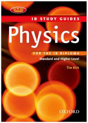 IB Study Guide: Physics by Tim Kirk