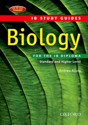 IB Study Guide: Biology Study Guide by Andrew Allott