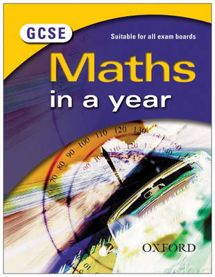 GCSE Maths in a Year by Dave Capewell, Peter Mullarkey, Katherine Pate