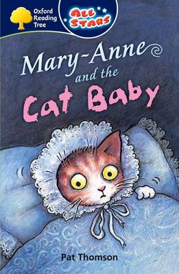 Oxford Reading Tree: All Stars: Pack 3A: Mary-Anne and the Cat Baby by Pat Thomson
