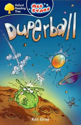 Oxford Reading Tree: All Starts: Pack 3A: Duperball by Kes Gray