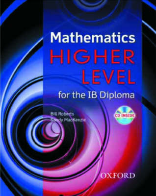 Mathematics Higher Level for the IB Diploma by Bill Roberts, Sandy Mackenzie