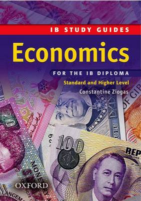 IB Study Guide: Economics for the IB Diploma Study Guide by Constantine Ziogas