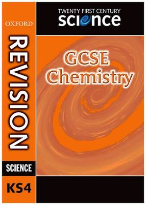 Twenty First Century Science: GCSE Chemistry Revision Guide by Philippa Gardom Hulme