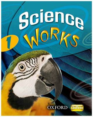 Science Works: 1: Student Book by Philippa Gardom-Hulme, Pam Large, Sandra K. Mitchell, Chris Sherry
