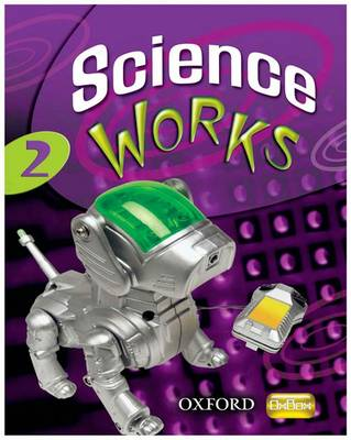 Science Works: 2: Student Book by Philippa Gardom-Hulme