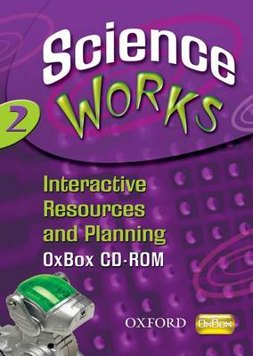 Science Works: 2: Interactive Resources and Planning OxBox CD-ROM by Perry