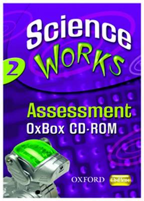 Science Works: 2: Assessment Oxbox CD-ROM by Various