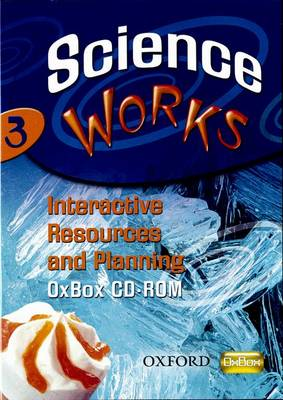 Science Works: 3: Interactive Resources and Planning OxBox CD-ROM by Perry
