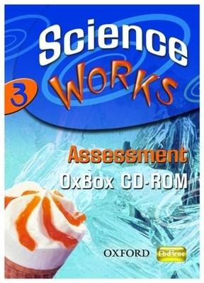 Science Works: 3: Assessment OxBox CD-ROM by Various